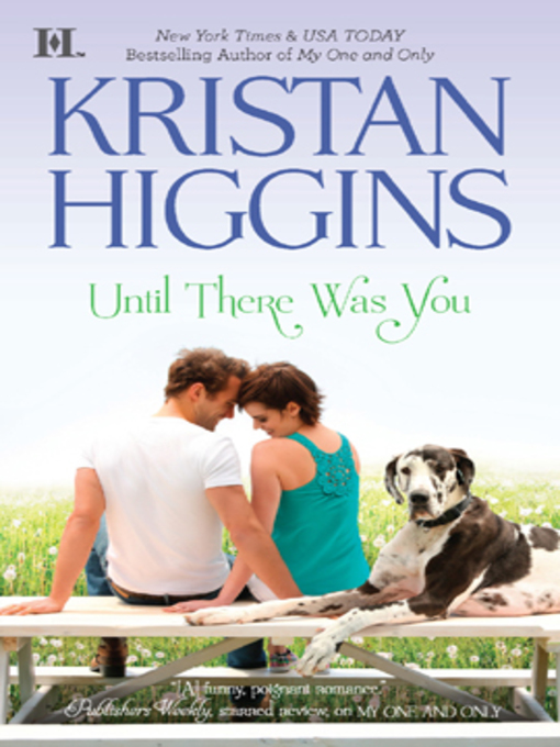 Title details for Until There Was You by Kristan Higgins - Available
