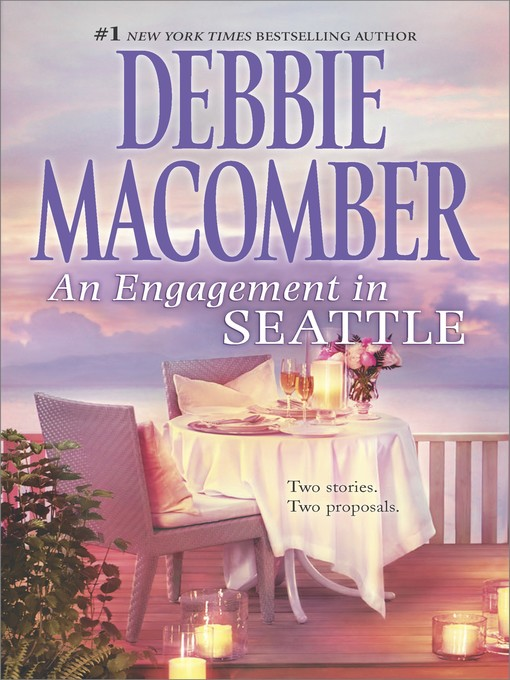 Title details for An Engagement in Seattle by Debbie Macomber - Available
