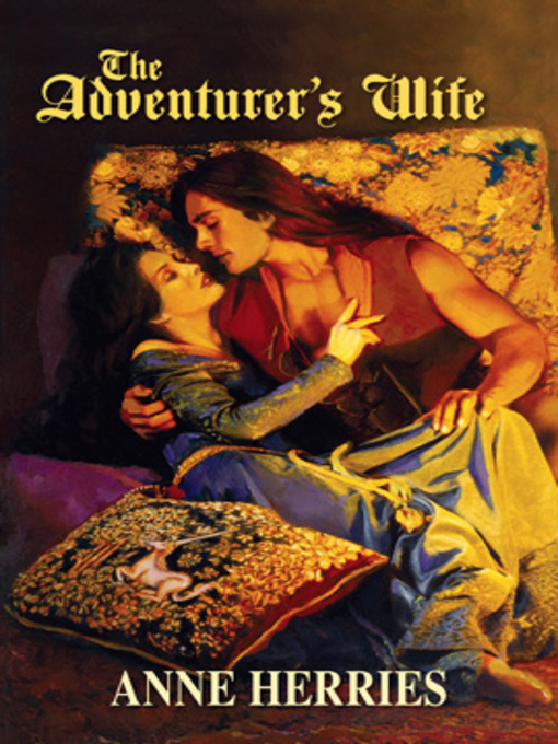 Title details for The Adventurer's Wife by Anne Herries - Available