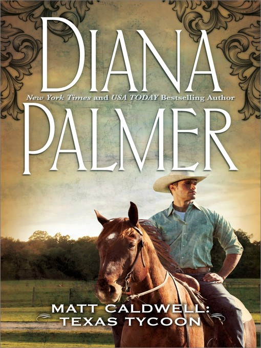Title details for Matt Caldwell: Texas Tycoon by Diana Palmer - Available
