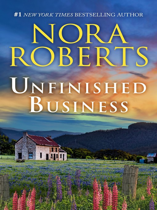 Title details for Unfinished Business by Nora Roberts - Wait list