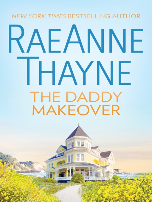 Title details for The Daddy Makeover by RaeAnne Thayne - Available
