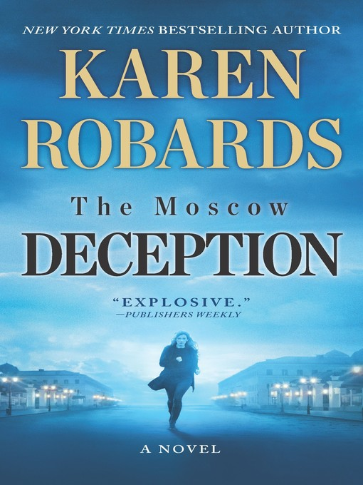 Title details for The Moscow Deception--An International Spy Thriller by Karen Robards - Wait list
