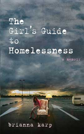 Title details for The Girl's Guide to Homelessness by Brianna Karp - Available