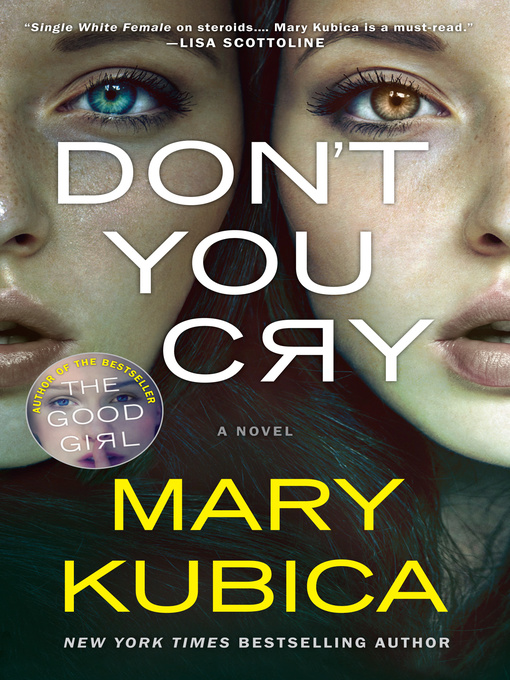 Title details for Don't You Cry by Mary  Kubica - Available