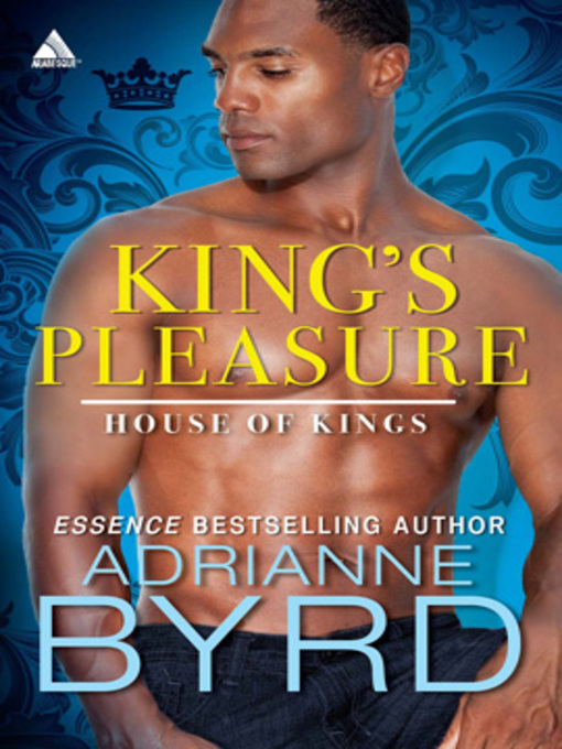 Title details for King's Pleasure by Adrianne Byrd - Available