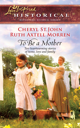 Title details for To Be a Mother by Cheryl St.John - Wait list