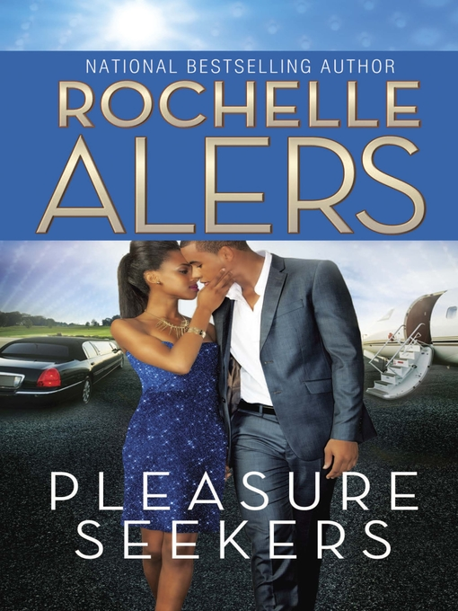 Title details for Pleasure Seekers by Rochelle Alers - Available