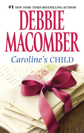 Title details for Caroline's Child by Debbie Macomber - Available