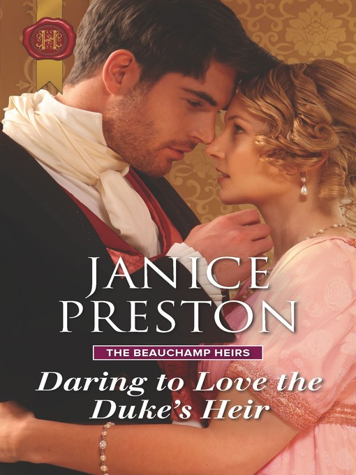 Title details for Daring to Love the Duke's Heir by Janice Preston - Available