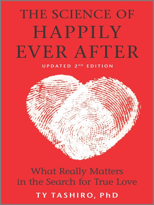 Title details for The Science of Happily Ever After: What Really Matters in the Quest for Enduring Love by Ty Tashiro - Available