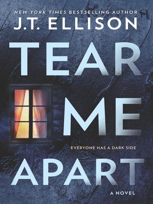 Title details for Tear Me Apart by J.T. Ellison - Wait list