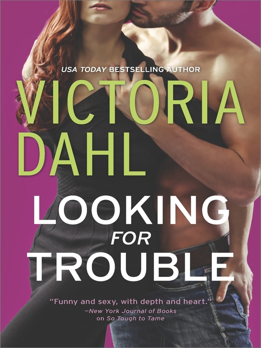 Title details for Looking for Trouble by Victoria Dahl - Available