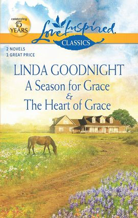 Title details for A Season for Grace and The Heart of Grace by Linda Goodnight - Available