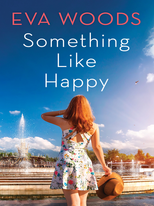 Title details for Something Like Happy by Eva Woods - Available
