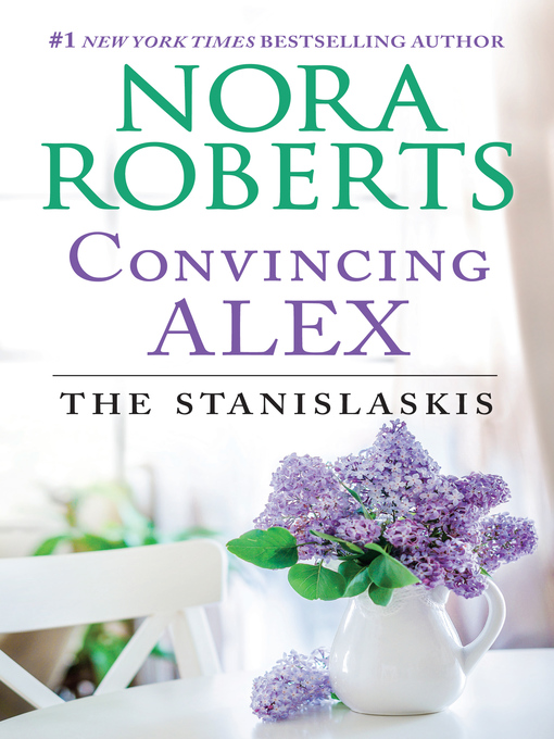 Title details for Convincing Alex by Nora Roberts - Wait list