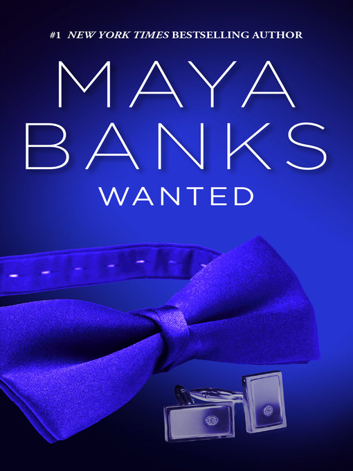 Title details for Wanted by Maya Banks - Wait list