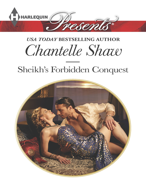 Title details for Sheikh's Forbidden Conquest by Chantelle Shaw - Wait list