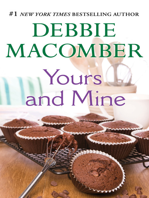 Title details for Yours and Mine by Debbie Macomber - Available