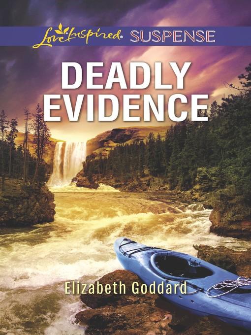Title details for Deadly Evidence by Elizabeth Goddard - Wait list