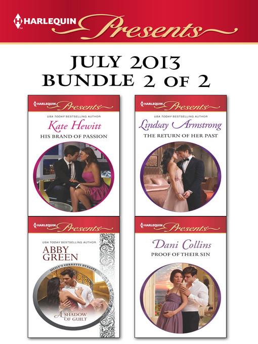 Title details for Harlequin Presents July 2013 - Bundle 2 of 2: His Brand of Passion\A Shadow of Guilt\The Return of Her Past\Proof of Their Sin by Kate Hewitt - Wait list