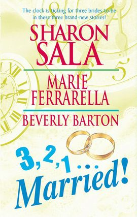 Title details for 3, 2, 1...Married!: Miracle Bride\The Single Daddy Club\Getting Personal by Sharon Sala - Wait list