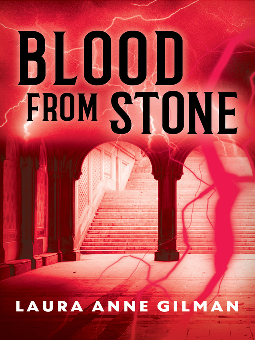 Title details for Blood from Stone by Laura Anne Gilman - Wait list