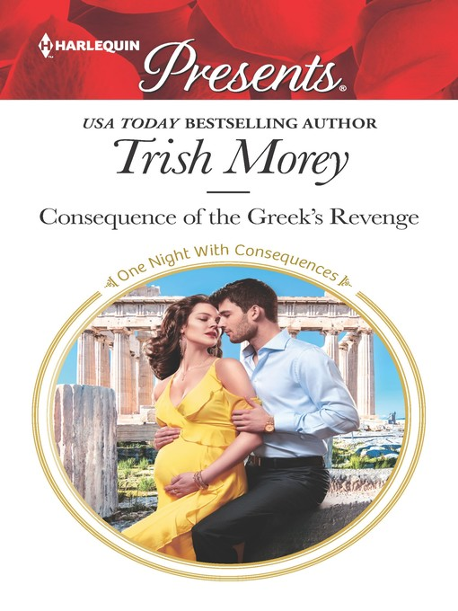 Title details for Consequence of the Greek's Revenge by Trish Morey - Available