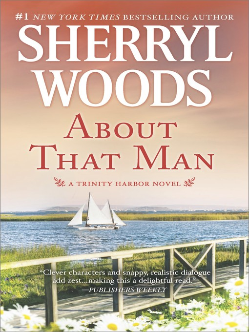 Title details for About That Man--A Romance Novel by Sherryl Woods - Wait list