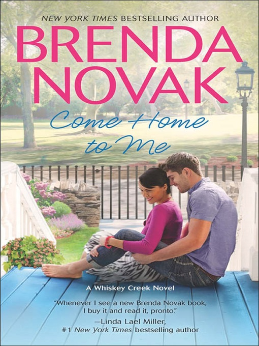 Title details for Come Home to Me by Brenda Novak - Available
