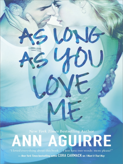 Title details for As Long As You Love Me by Ann Aguirre - Available