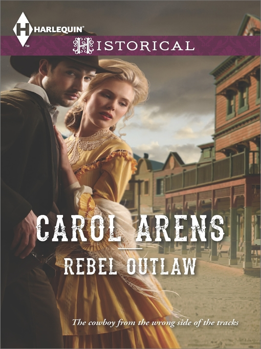 Title details for Rebel Outlaw by Carol Arens - Available