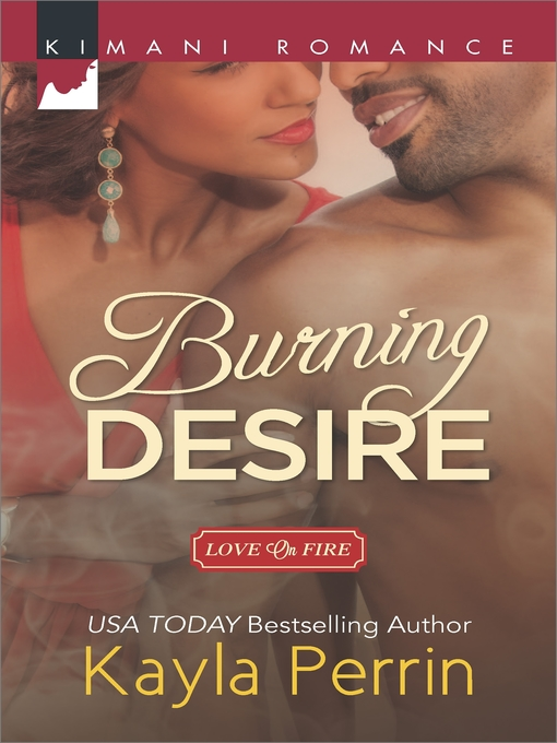Title details for Burning Desire by Kayla Perrin - Available