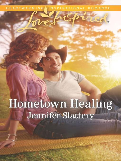 Title details for Hometown Healing by Jennifer Slattery - Wait list