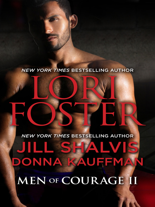 Title details for Men of Courage II by Lori Foster - Available
