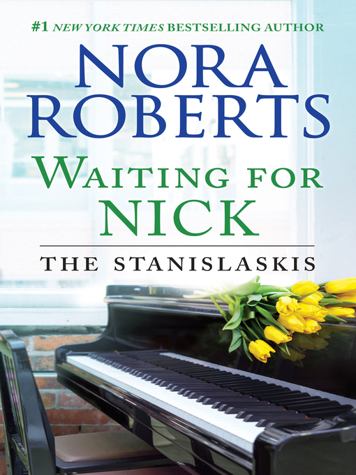 Title details for Waiting for Nick by Nora  Roberts - Wait list