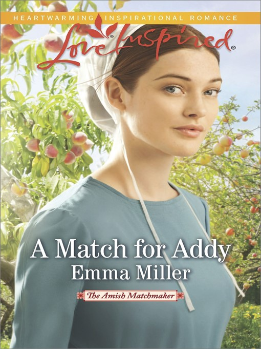 Title details for A Match for Addy by Emma Miller - Available