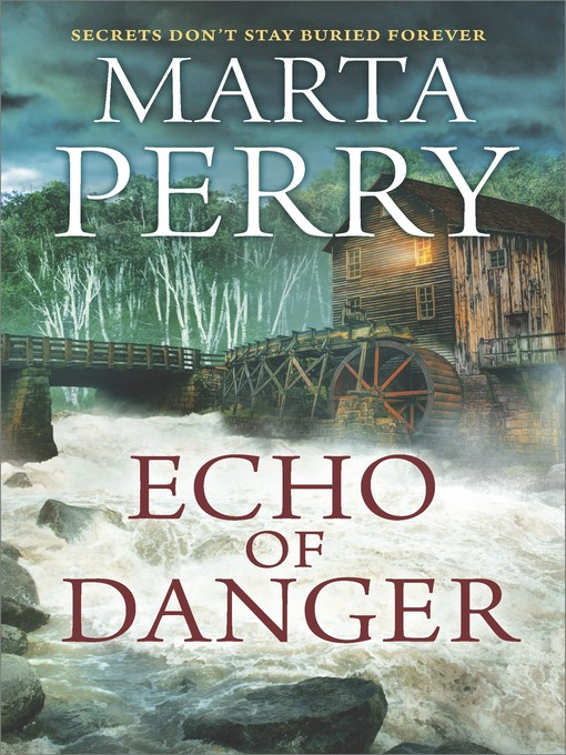 Title details for Echo of Danger--A Romance Novel by Marta Perry - Wait list