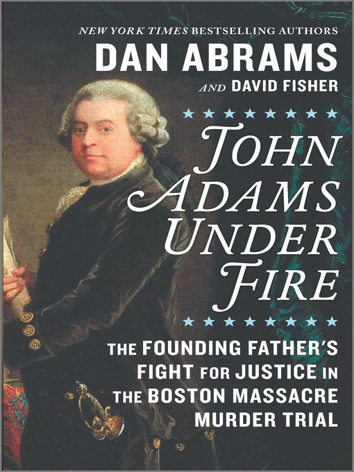 Title details for John Adams Under Fire by David Fisher - Available