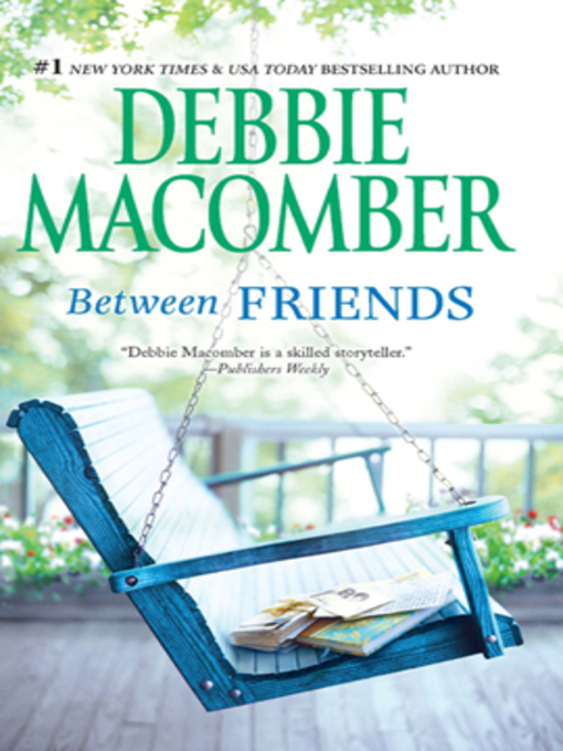 Title details for Between Friends by Debbie Macomber - Available