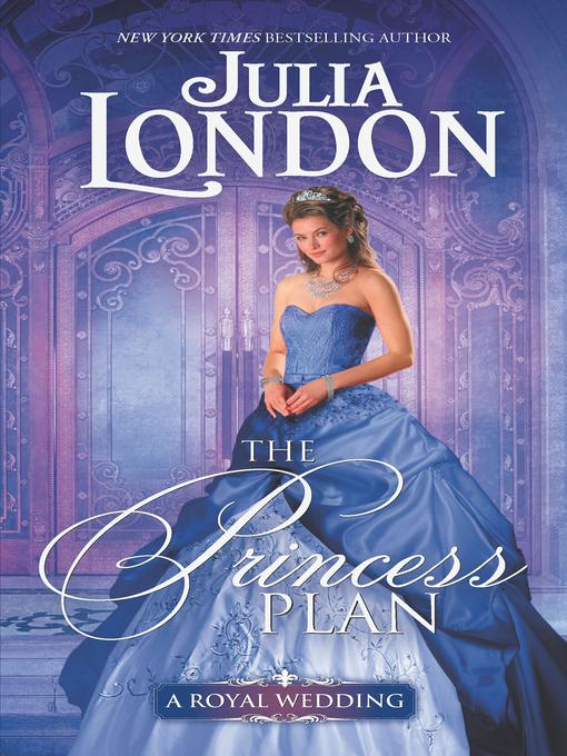 Title details for The Princess Plan by Julia London - Wait list