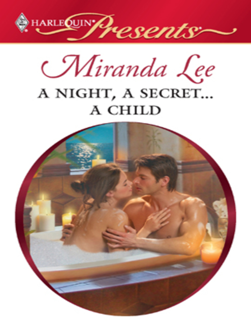 Title details for A Night, A Secret...A Child by Miranda Lee - Available