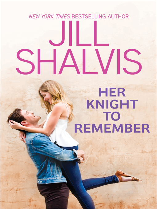 Title details for Her Knight to Remember by Jill Shalvis - Available