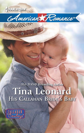 Title details for His Callahan Bride's Baby by Tina Leonard - Available