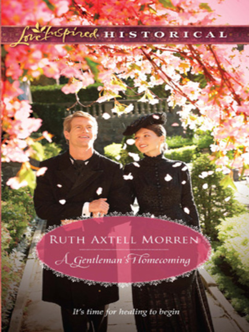 Title details for A Gentleman's Homecoming by Ruth Axtell Morren - Available