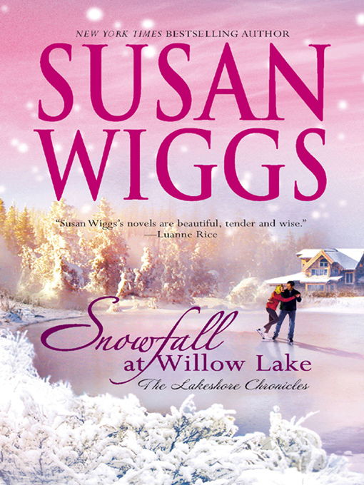 Title details for Snowfall at Willow Lake by SUSAN WIGGS - Available