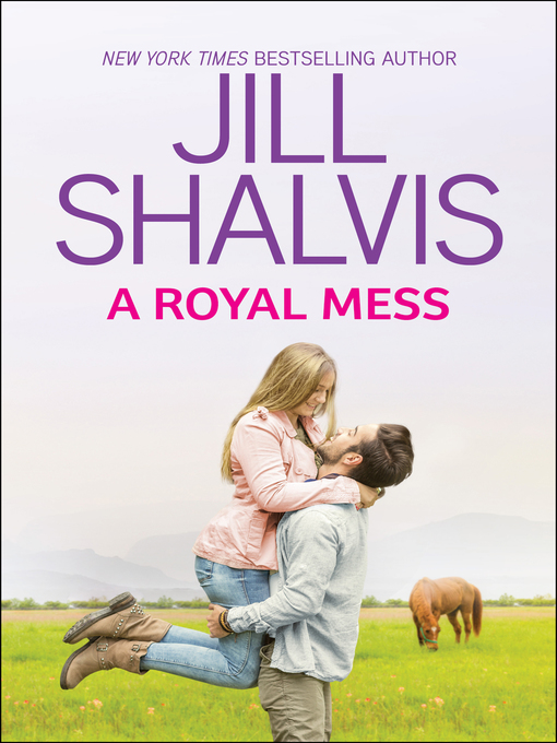 Title details for A Royal Mess by Jill Shalvis - Available