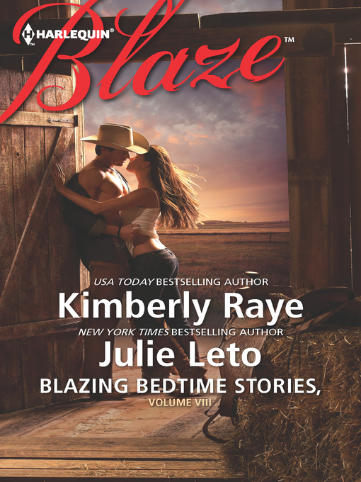 Title details for Blazing Bedtime Stories, Volume VIII: The Cowboy Who Never Grew Up\Hooked by Kimberly Raye - Available