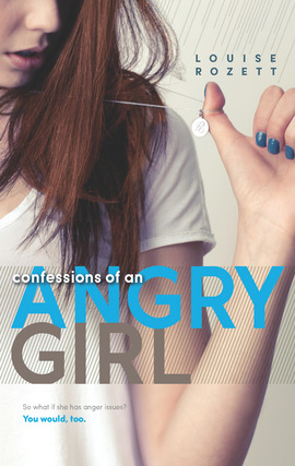 Title details for Confessions of an Angry Girl by Louise Rozett - Available