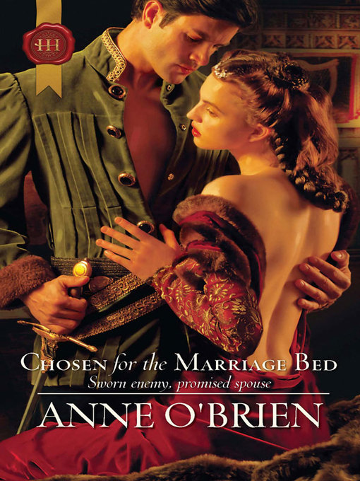 Title details for Chosen for the Marriage Bed by Anne O'Brien - Available